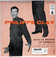 Philippe CLAY  Julie La Rousse , La Gambille , Etc....   EP  432224 BE   PHILIPS - Other - French Music