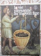 LA  DOCUMENTATION PHOTOGRAPHIQUE N° 6007-1973-LA VIE PAYSANNE AU MOYEN AGE - Storia