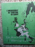 LA  DOCUMENTATION PHOTOGRAPHIQUE N° 324-1972-L AMENAGEMENT DU TERRITOIRE EN EUROPE - Economie