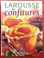 Larousse Des Confitures : Marmelades, Gelées, Pâtes De Fruits, Chutneys, Compote (recettes De Cuisine, Gastronomie) - Gastronomie
