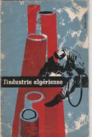 Revue De 33 Pages L'industrie Algérienne Bien Illustrée à Chaque Page - Autres