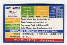 Carte De Visite °_ Carton-Eurolines Nadal-Andorre-Viatges 2004 - Visiting Cards