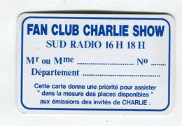 Carte De Visite °_ Plastique-Fan Club Charlie Show-Sud Radio-Pass Prio R/V - Visiting Cards