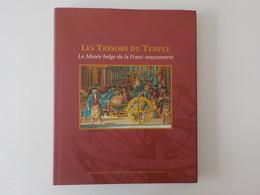 Musée Belge De La Franc-maçonnerie Les Trésors Du Temple Fonds Mercator Grand Livre Neuf Très Illustré - Other