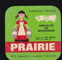 ÉTIQUETTE DE FROMAGE  -PRAIRIE - BOURGOGNE (A) - Kaas