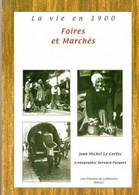 LIVRE Reproduction De CPA FOIRES ET MARCHES AUTREFOIS LA VIE EN 1900 J M CORFEC - History