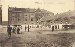 Tournai - Caserne D'Artillerie - Appel Général - Tournai