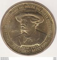 MONNAIE DE PARIS 13 MARSEILLE Conservatoire Documentaire Et Culturel - Frédéric Mistral 1830–1914 - 2014 - 2014