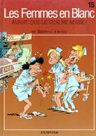 """Les Femmes En Blanc   """"Avant Que Le Cor Ne M'use""""  Tome 15   De BERCOVICI & CAUVIN   DUPUIS - Femmes En Blanc, Les"""