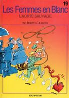 """Les Femmes En Blanc   """"L'aorte Sauvage""""   EO  Tome 19   De BERCOVICI & CAUVIN   DUPUIS - Femmes En Blanc, Les"""