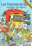 """Les Femmes En Blanc   """"Piquées De Grève""""     Tome 9   De BERCOVICI & CAUVIN   DUPUIS - Femmes En Blanc, Les"""