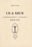 """UR&KRUR """"INTRODUCTION A LA MAGIE"""" KRUR 1929 DE JULIUS EVOLA ED. ARCHE 1985 - Esotérisme"""