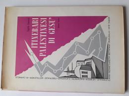 M#0X08 Angelo Genovesi ITINERARI PALESTINESI  DI GESÙ Ed.Paoline 1958/RELIGIONE/PALESTINA - Religione