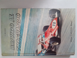 M#0X51 F.Bruzzesi BRIVIDO AL TRAGUARDO Ed.Capitol 1972/AUTOMOBILISMO/FORMULA 1/AEROCLUB - Motori