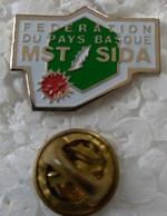 Pin's - Médical - FEDERATION DU PAYS BASQUE - MST SIDA - - Medici