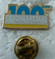 Pin's - Médical - 100° ANNIVERSAIRE DU PARACETAMOL - - Medici