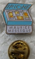 Pin's - Médical - IRIONE - MAURICE MESSEGUE - - Medici
