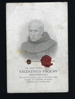 PATER VALENTINUS PAQUAY * MINDERBROEDER * ° TONGEREN 1828 + HASSELT 1905 * GEBED TOT ZALIGVERKLARING * RELIKWIE - Santini