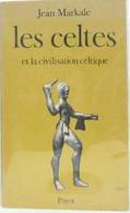 Les Celtes Et La Civilisation Celtique - Geschichte
