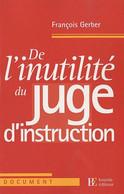 De L'inutilité Du Juge D'instruction - Droit