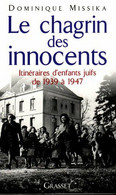 Le Chagrin Des Innocents : Itinéraires D'enfants Juifs De 1939 à 1947 - Religion