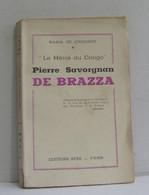 """""""le Héros Du Congo"""" Pierre Savorgnan De Brazza - Religion"""