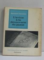 L'avion à La Découverte Du Passé - Archäologie