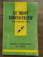 Prosper Weil: Le Droit Administratif/ Que Sais-je, PUF, 1966 - Other
