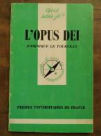 Dominique Le Tourneau: L'opus Dei/ Que Sais-je, PUF, 1984 - Other