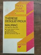 Profil D'une Oeuvre: Thérèse Desqueyroux Mauriac/ Hatier, 1983 - Other