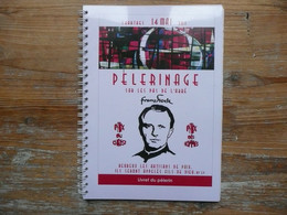 CHARTRES 14 MAI 2011 PELERINAGE SUR LES PAS DE L'ABBE FRANZ STOCK  LIVRET DU PELERIN - Religion
