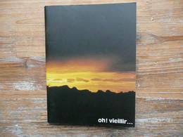 LIVRET OH ! VIEILLIR  3e EDITION  EDITIONS OUVERTURE  NON DATE - Religion