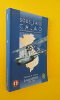 INDOCHINE / SOUS L'AILE DU CALAO / MARIN AVIATEUR HYDRAVION - History