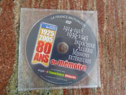 LA FRANCE MUTUALISTE 1925-2005 80 Ans De Mémoire 14-18, 39-45, Indochine, Algérie, Missions Extérieures - Documentari