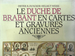 « Le Duché De BRABANT En Cartes Et Gravures Anciennes » DONCKER, D. R. & WEISS, H. – Ed. Duculot , Gembloux (1983) - Belgium