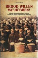 « Brood Willen We Hebben ! » NATH, .G. – Ed. Manteau, Antwerpen (2013) - 1914-18