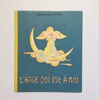 L'ange Qui Est à Moi, Jehanne Marie Delastre. Imprimerie Giraud-Rivoire, 1948 - Religion
