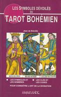 LES SYMBOLES DEVOILES DU TAROT BOHEMIEN DE JEAN DE BREVILLE EDITIONS AMARANDE - Esotérisme