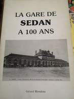 """Livre """"La Gare De Sedan à 100 Ans"""" Ardennes - Altri"""