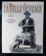 """""""LA BELLE OUVRAGE"""" Les Plus Beaux Métiers Villageois - G. Boutet - France Rurale - Unclassified"""