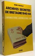 Archives Secrètes De Bretagne 1940-1944 - History