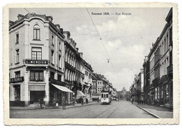 "ANCIENNE CARTE POSTALE ""TOURNAI"" - Rue Royale - Tournai"