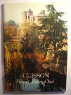 CLISSON D' HIER ET D' AUJOURD' HUI - 1990 - MONOGRAPHIE - CHATEAU - LOIRE ATLANTIQUE - Histoire Architecture - Pays De Loire