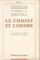 Christianisme Et Valeurs Vitales. Le Christ Et L'ordre. I : . Le Christ Et Les Formes Trompeuses De L'ordre. - Ii. Le Ch - Religion