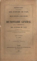 Répertoire De La Science Des Justices De Paix. Dictionnaire Général De La Compétence Des Justices De Paix En Matière Civ - Droit
