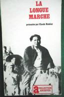 LA LONGUE MARCHE Par C. HUDELOT. Editions Archives Julliard 1971. Bon état. (chine, Histoire, Asie) - History