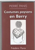 Costumes Paysans En Berry De Pierre Panis Editions Frédéric Panis De1995 - Pays De Loire