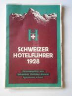 E0258 Schweizer Hotelführer 1928.  Verlag: Basel    -  Switzerland  -booklet - Europe
