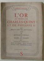 L'or Au Temps De Charles-quint Et De Philippe II Suivi De Quelques Essais Et Mises Au Point - Unclassified