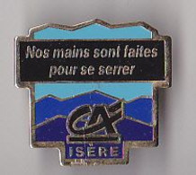 PIN'S   THEME  BANQUE  CREDIT AGRICOLE  ISERE - Banche